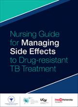 Nursing Guide for Managing Side Effects to Drug-resistant TB Treatment Thumbnail